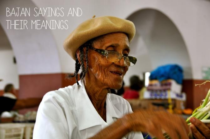 Bajan Sayings and their Meanings