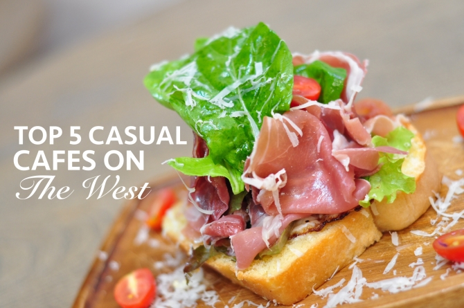 Top 5 Casual Cafes on the West